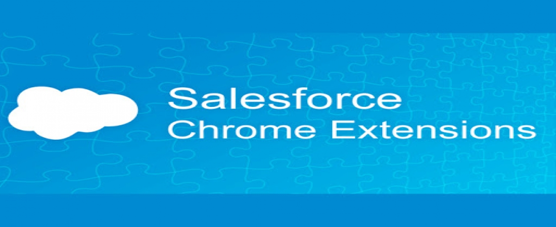 Top 7 Salesforce Chrome Extensions that will Boost your Productivity
